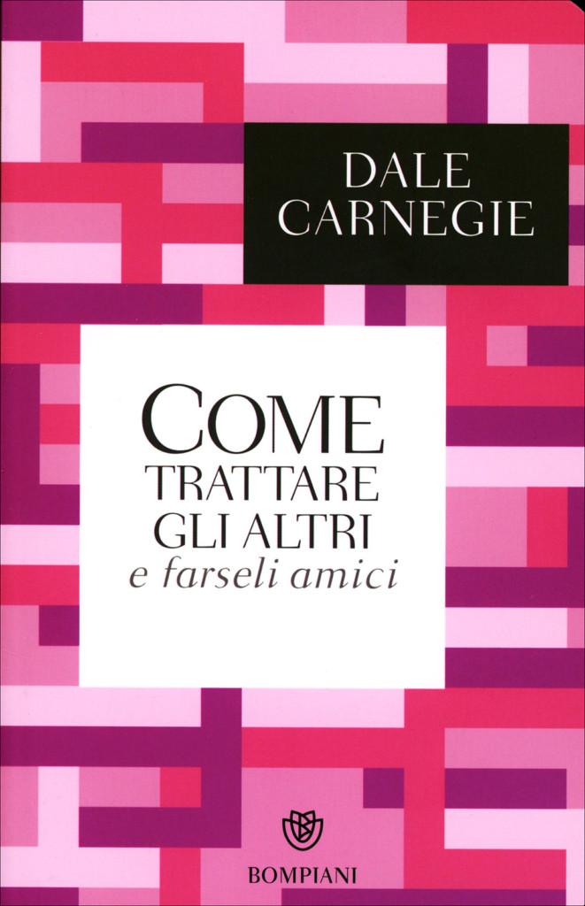 Book Cover: Come trattare gli altri e farseli amici - Dale Carnegie