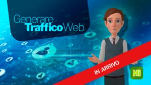 [ IN ARRIVO ]  Come Generare Traffico verso i tuoi contenuti Web